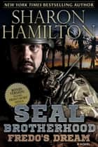 Fredo's Dream - A SEAL Brotherhood Novel, Fredo's Secret and Fredo's Dream ebook by Sharon Hamilton