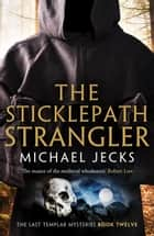 The Sticklepath Strangler ebook by Michael Jecks