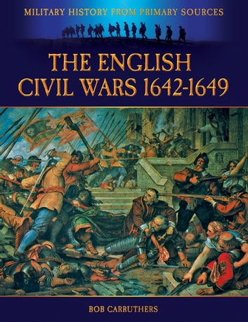 The English Civil Wars 1642-1649 電子書 by Bob Carruthers