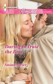 Daring to Trust the Boss ebook by Susan Meier
