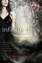 Infinite Days - A Vampire Queen Novel ebook by Rebecca Maizel