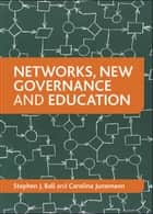 Networks, new governance and education ebook by Junemann, Carolina, Ball,...