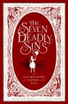 The Seven Deadly Sins - A Celebration of Virtue and Vice ebook by Nicola Barker, Dylan Evans, McEwen,...