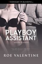 Playboy Assistant ebook by Roe Valentine
