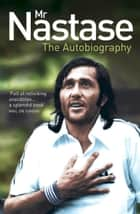 Mr Nastase: The Autobiography ebook by Ilie Nastase