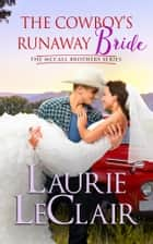 The Cowboy's Runaway Bride ebook by Laurie LeClair