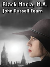 Black Maria, M.A.: A Classic Crime Novel: (Black Maria, Book One) ebook by John Russell Fearn