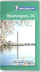 Michelin Must Sees Washington D.C. ebook by Michelin Travel & Lifestyle
