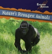 Nature¿s Strongest Animals ebook by Stout, Frankie