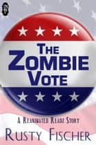 The Zombie Vote ekitaplar by Rusty Fischer