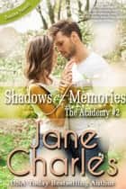 Shadows of Memories - Baxter Academy ~ The Academy, #2 ebook by Jane Charles