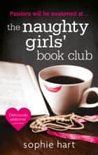 The Naughty Girls Book Club ebook by Sophie Hart
