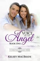 Voice of an Angel - A Christian Romance - Voice of an Angel ebook by Kelsey MacBride
