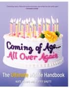 Coming of Age...All Over Again ebook by Kate Klimo,Buffy Shutt