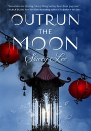 Outrun the Moon ebook by Stacey Lee