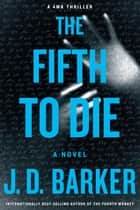 The Fifth to Die ebook by J. D. Barker