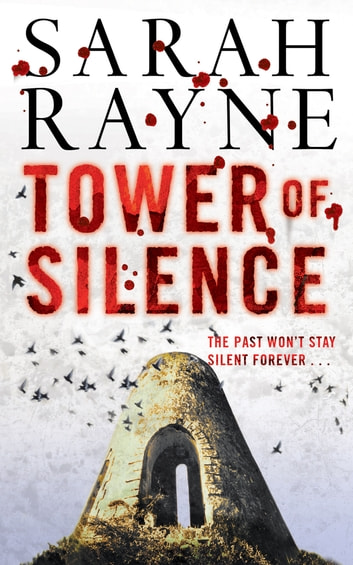 Tower of Silence - There were things at Teind House that must be kept concealed from the prying world at all costs . . . ebook by Sarah Rayne