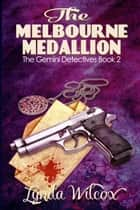 The Melbourne Medallion - The Gemini Detectives, #2 ebook by Lynda Wilcox