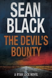 The Devil's Bounty: The Fourth Ryan Lock Novel ebook by Sean Black