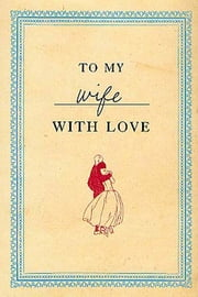 To My Wife with Love ebook by Allen Appel