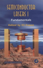 Semiconductor Lasers I - Fundamentals ebook by Eli Kapon