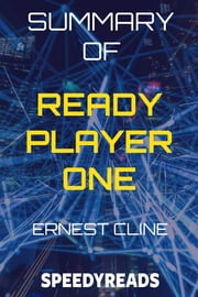 Summary of Ready Player One ebook by SpeedyReads