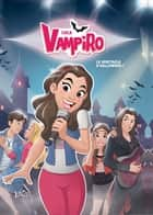 Chica Vampiro - Tome 2 - Le spectacle d'Halloween eBook by Minte, Veronique Grisseaux