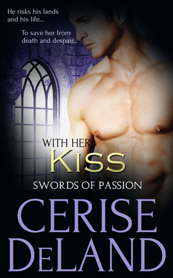 With Her Kiss ebook by Cerise DeLand