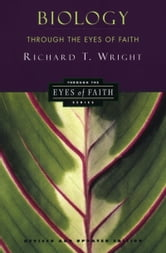 Biology Through the Eyes of Faith - Christian College Coalition Series ebook by Richard Wright