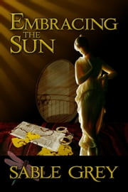 Embracing the Sun ebook by Sable Grey