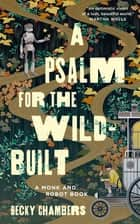 A Psalm for the Wild-Built ebook by Becky Chambers