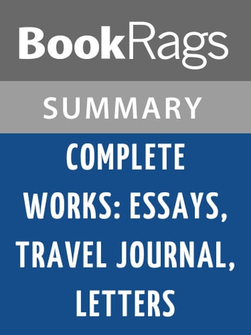 Complete Works: Essays, Travel Journal, Letters by Michel de Montaigne Summary & Study Guide ebook by BookRags