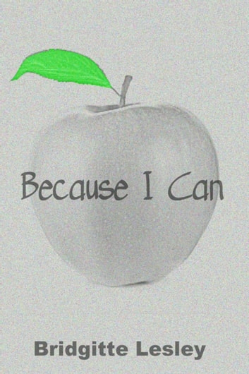 Because I Can ebook by Bridgitte Lesley