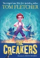 The Creakers eBook by Tom Fletcher, Shane Devries