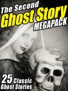 The Second Ghost Story MEGAPACK® 電子書 by M.R. James, Lafcadio Hearn
