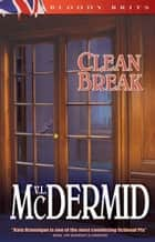 Clean Break ebook by Val McDermid