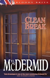 Clean Break - A Kate Brannigan Mystery ebook by Val McDermid