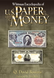 Whitman Encyclopedia of U.S. Paper Money ebook by Q. David Bowers,Fred . Reed