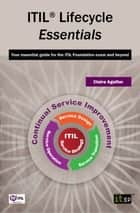 ITIL Lifecycle Essentials - Your essential guide for the ITIL Foundation exam and beyond ebook by Claire Agutter
