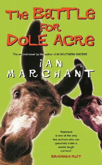 The Battle For Dole Acre ebook by Ian Marchant