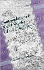 Contemplations & Short Stories Of A Tzaddik ebook by Charlayne Crawford
