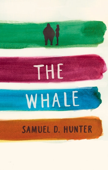 The Whale / A Bright New Boise ebook by Samuel D. Hunter