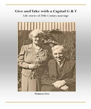 Give and Take with a Capital G & T ebook by Frances Ive