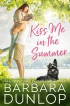 Kiss Me in the Summer ebook by