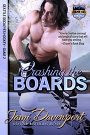 Crashing the Boards - Seattle Sockeyes Hockey ebook by Jami Davenport