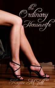 The Ordinary Housewife ebook by Kaycee Jett