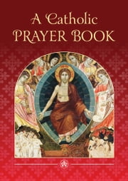 A Catholic Prayer Book ebook by Catholic Truth Society, Amette Ley