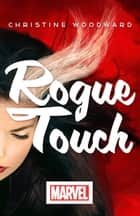 Rogue Touch ebook by Christine Woodward