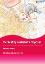 THE WEALTHY AUSTRALIAN'S PROPOSAL - Harlequin Comics ebook by Margaret Way, Nasuno Amano