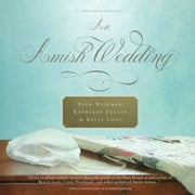 An Amish Wedding audiobook by Beth Wiseman, Kathleen Fuller, Kelly Long
